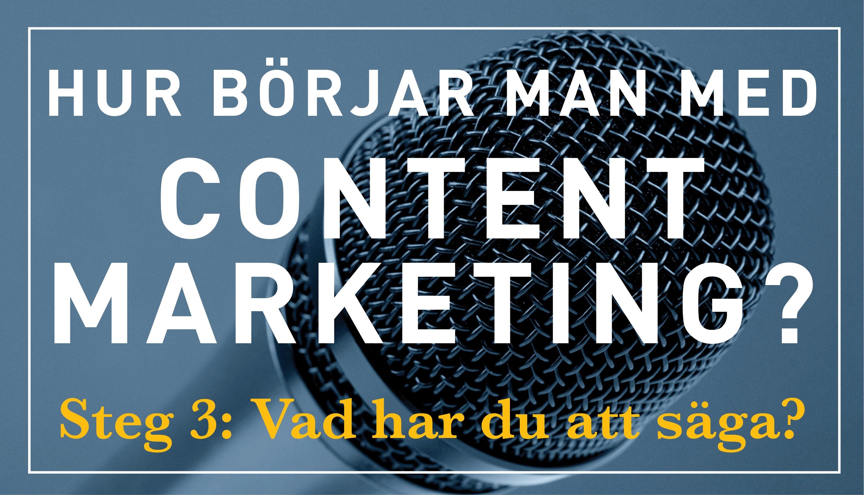 Vad har du säga i din content marketing?