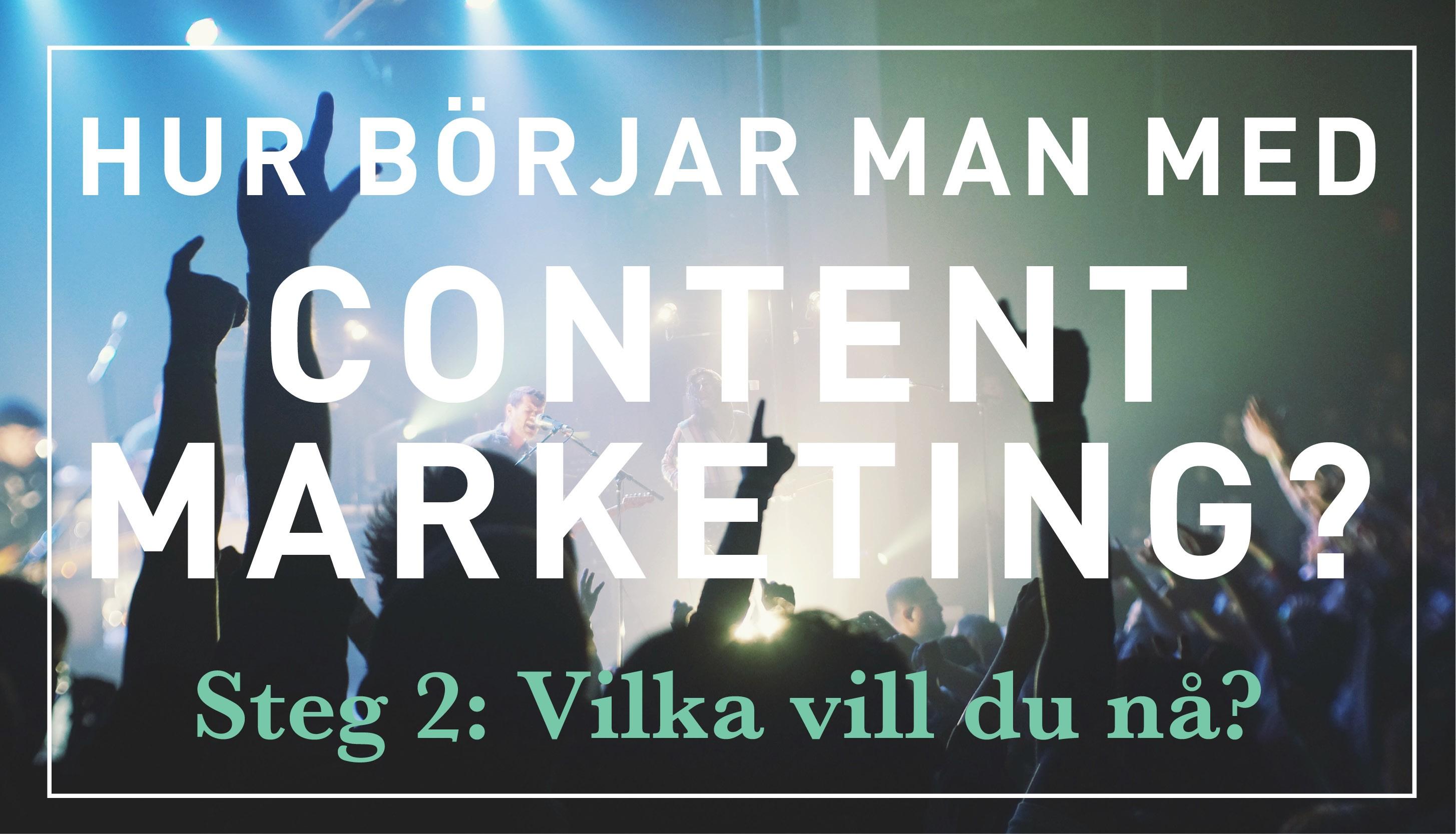 Vilka vill du nå i din content marketing?